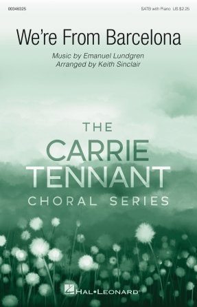 We're From Barcelona - Carrie Tennant Choral Series