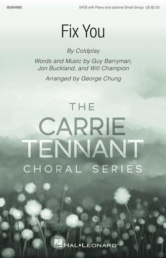 Fix You - Carrie Tennant Choral Series