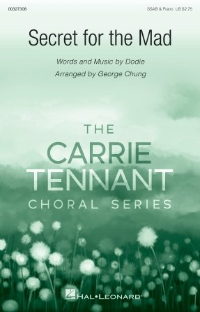 Secret For The Mad - Carrie Tennant Choral Series