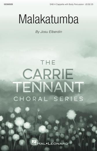 Malakatumba - Carrie Tennant Choral Series